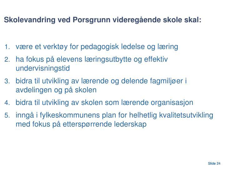 Skolevandring ved Porsgrunn videregående skole skal: