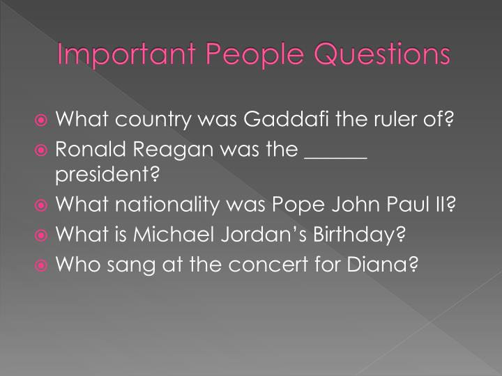 Important People Questions
