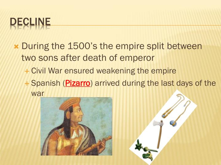 During the 1500's the empire split between two sons after death of emperor