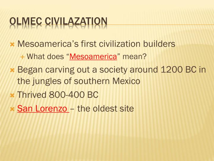 Mesoamerica's first civilization builders