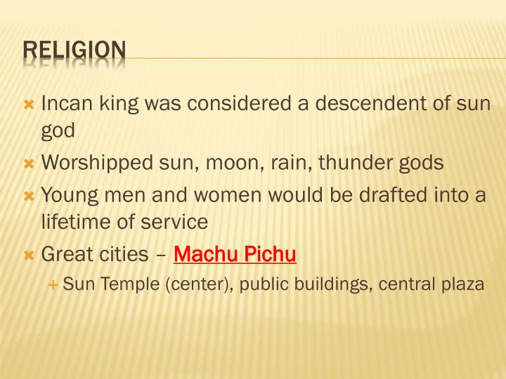 Incan king was considered a descendent of sun god