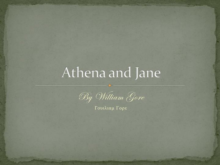 Athena and jane