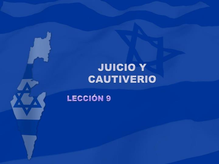 JUICIO Y CAUTIVERIO