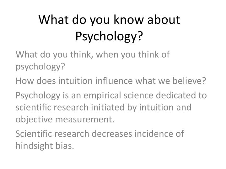 What do you know about Psychology?