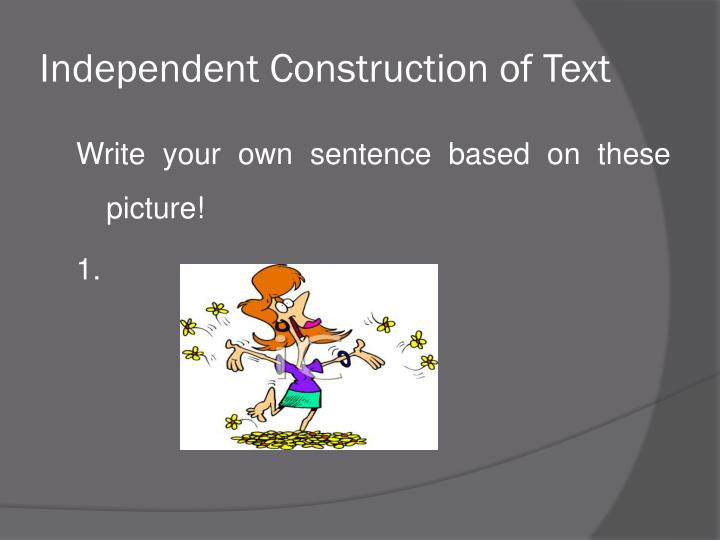 Independent Construction of Text