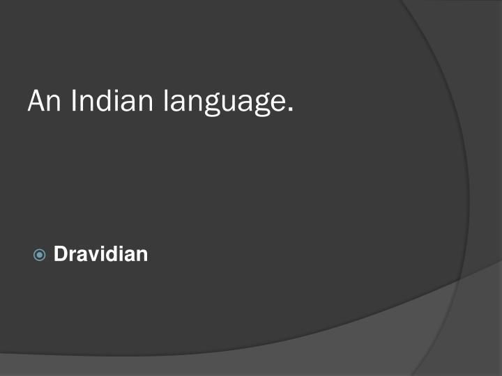 An Indian language.