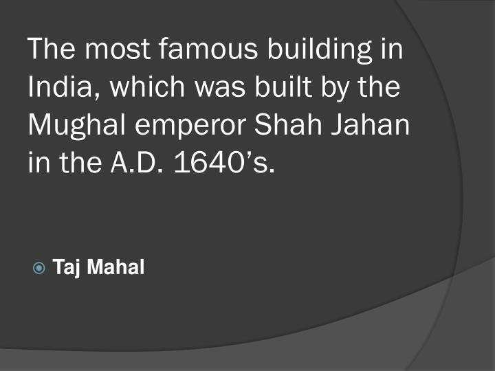 The most famous building in India, which was built by the