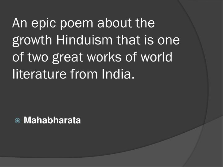 An epic poem about the growth Hinduism that is one of two great works of world literature from India.
