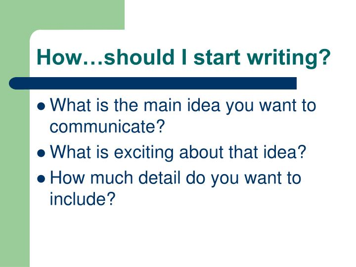 How…should I start writing?