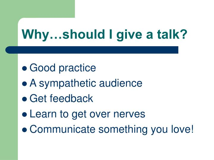 Why…should I give a talk?