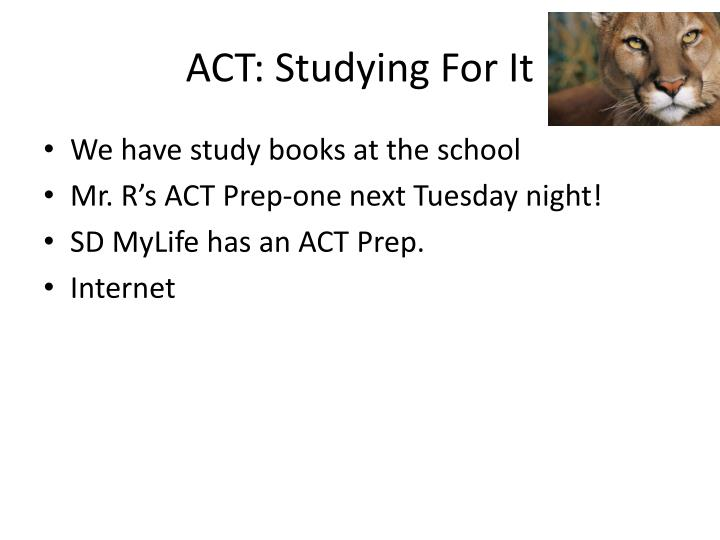 ACT: Studying For It