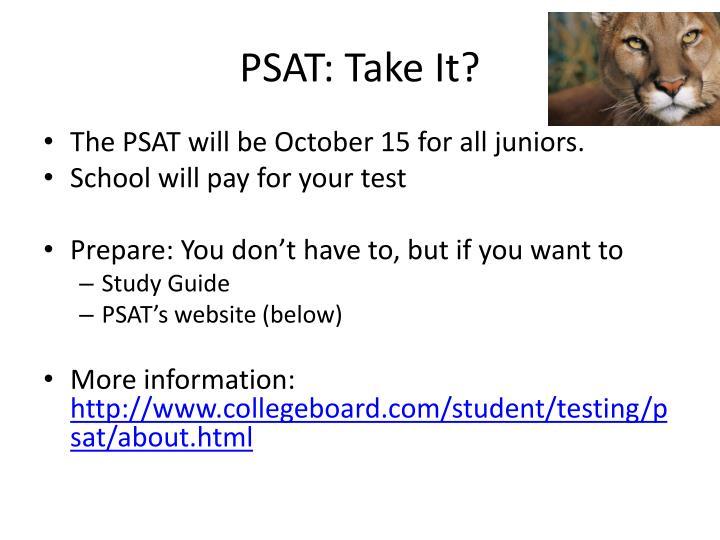 PSAT: Take It?