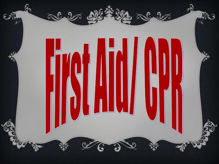 First Aid/ CPR