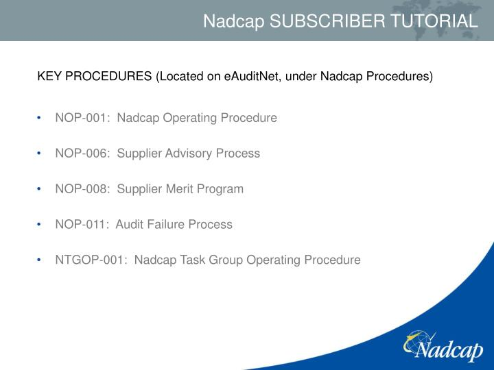 KEY PROCEDURES (Located on eAuditNet, under Nadcap Procedures)