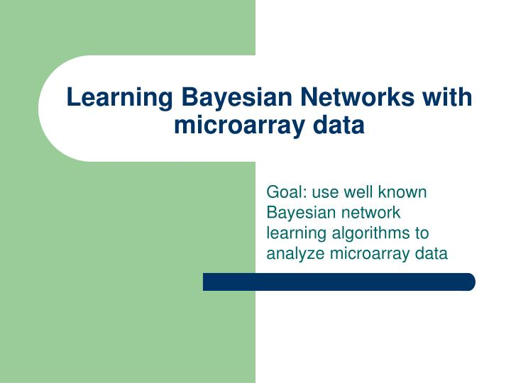 Learning bayesian networks with microarray data