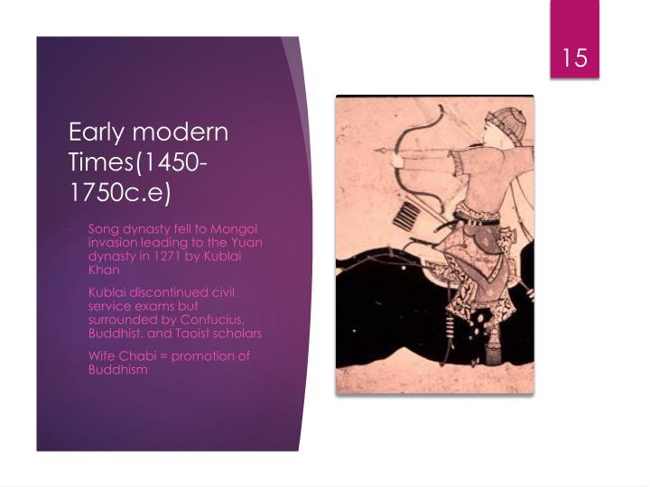 Early modern Times(1450-1750c.e)