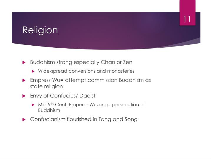 Buddhism strong especially Chan or Zen