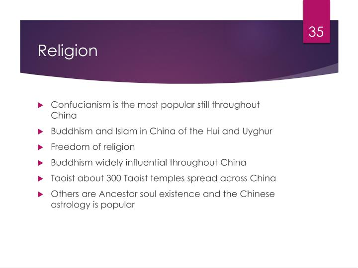 Confucianism is the most popular still throughout China