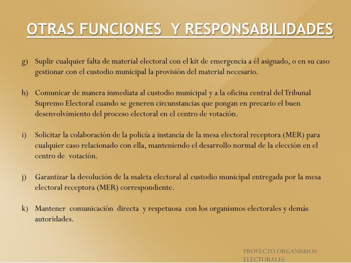 OTRAS FUNCIONES  Y RESPONSABILIDADES