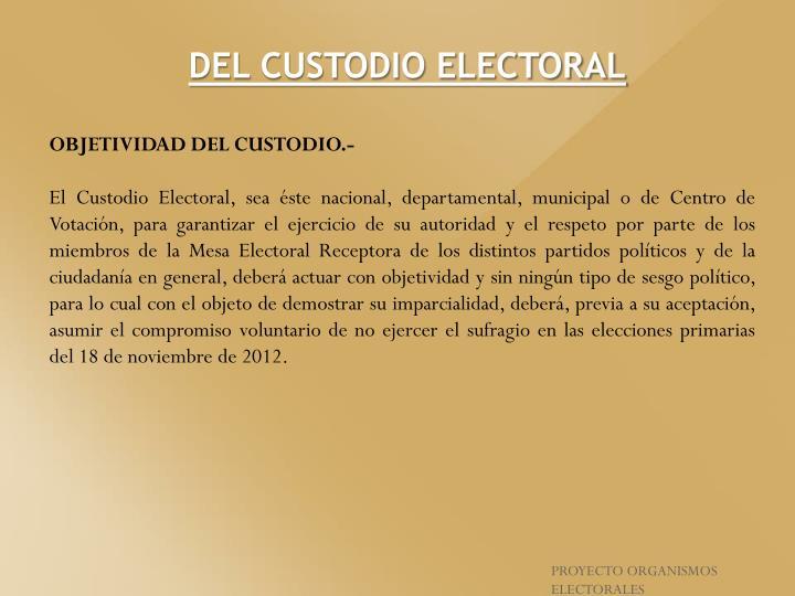DEL CUSTODIO ELECTORAL