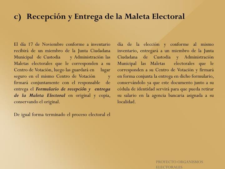 Recepción y Entrega de la Maleta Electoral