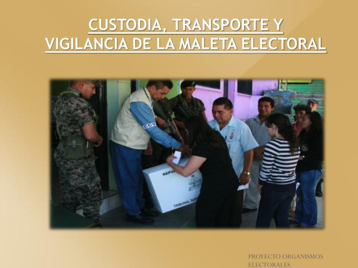 CUSTODIA, TRANSPORTE Y