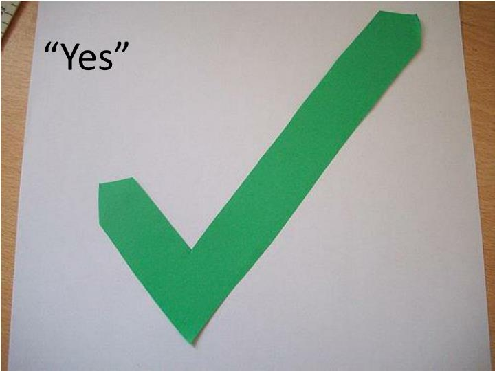 """""""Yes"""""""