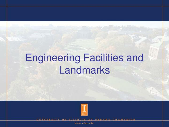 Engineering Facilities and Landmarks