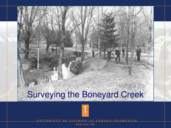 Surveying the Boneyard Creek