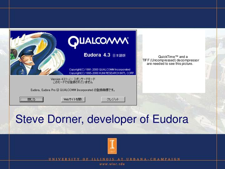 Steve Dorner, developer of Eudora