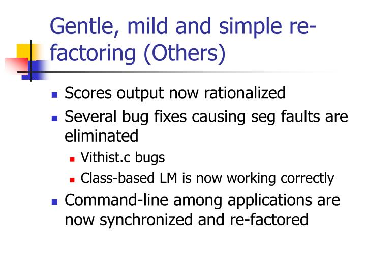 Gentle, mild and simple re-factoring (Others)