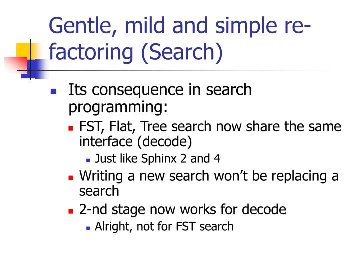 Gentle, mild and simple re-factoring (Search)
