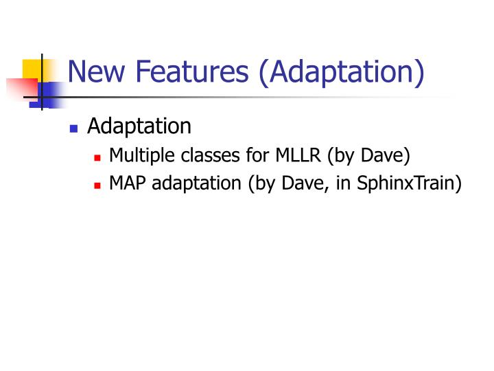 New Features (Adaptation)