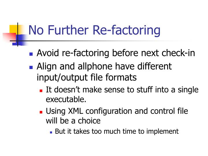 No Further Re-factoring