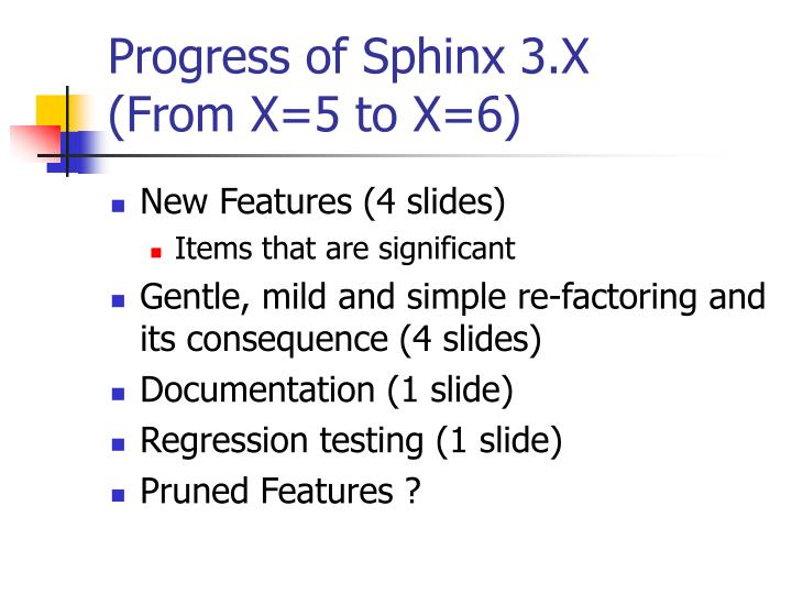 Progress of Sphinx 3.X