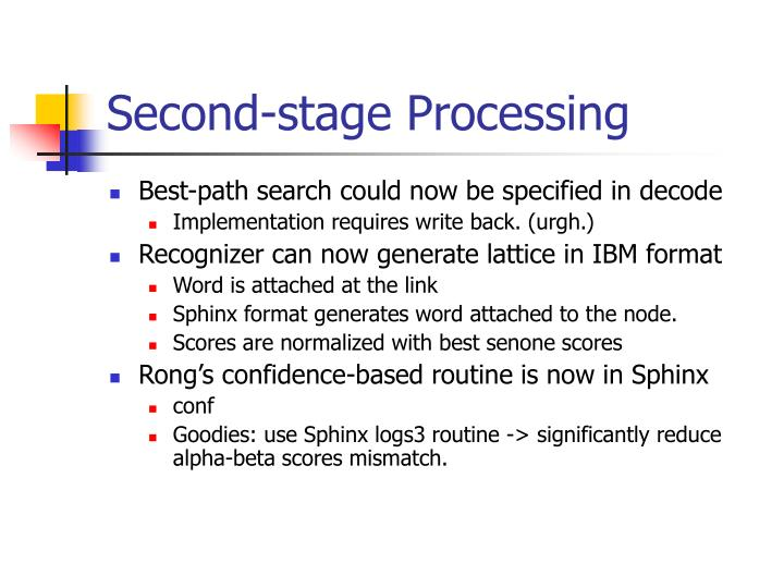 Second-stage Processing
