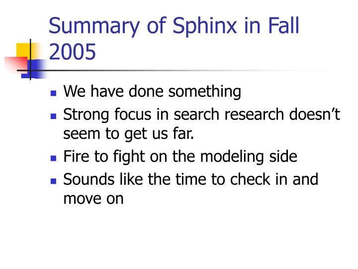 Summary of Sphinx in Fall 2005