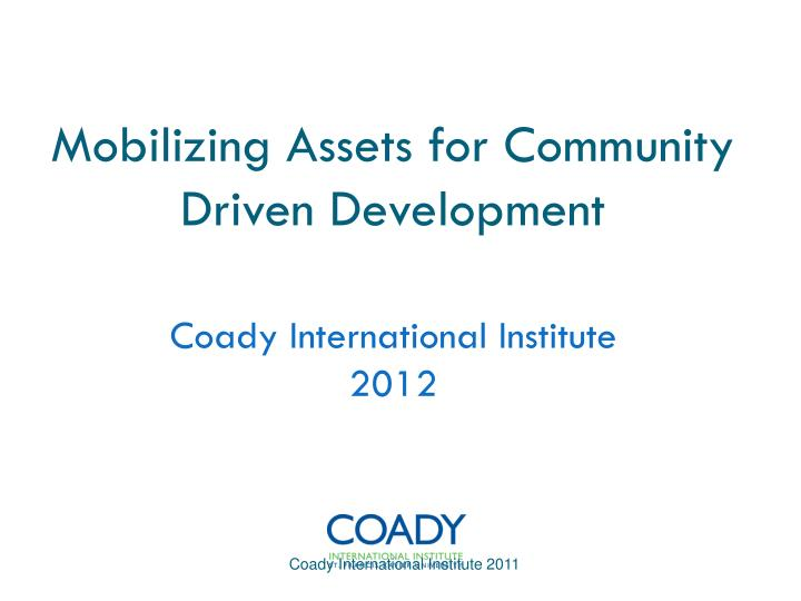 Mobilizing assets for community driven development