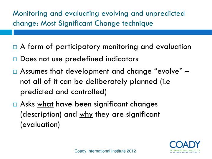 Monitoring and evaluating evolving and unpredicted change: Most Significant Change technique