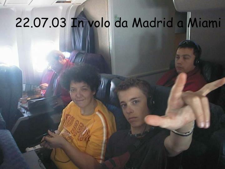 22.07.03 In volo da Madrid a Miami