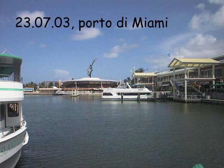 23.07.03, porto di Miami