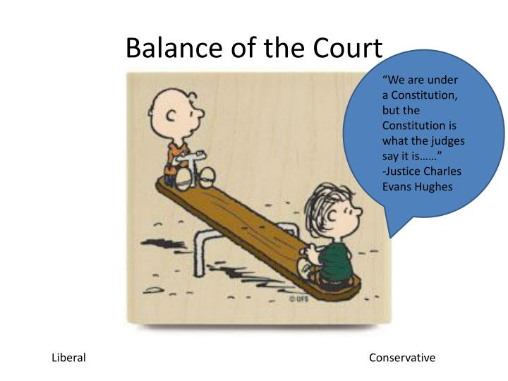 Balance of the court