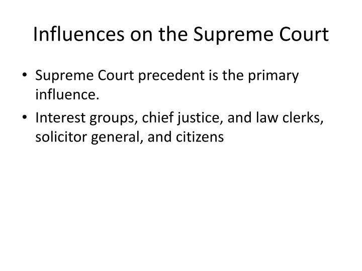 Influences on the Supreme Court