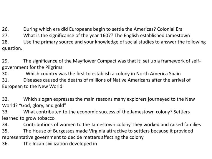 26.During which era did Europeans begin to settle the Americas? Colonial Era