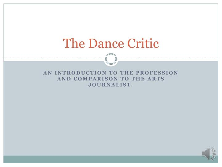 The dance critic