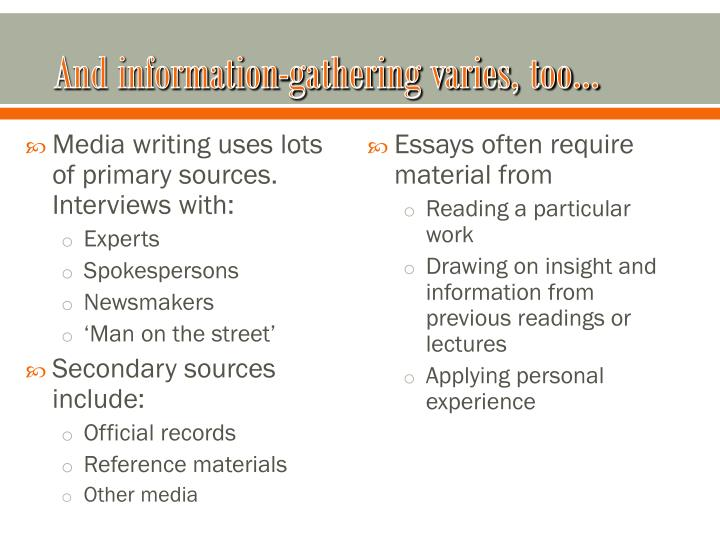 And information-gathering varies, too…