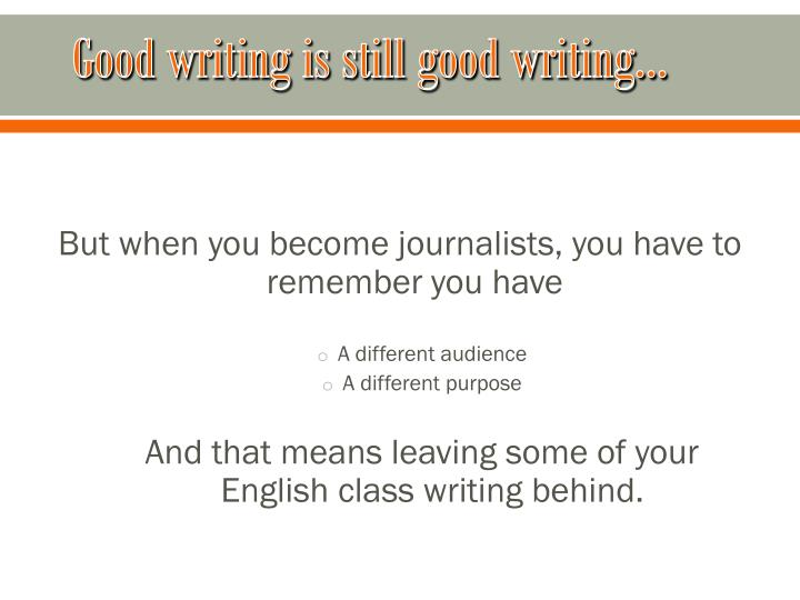 Good writing is still good writing…