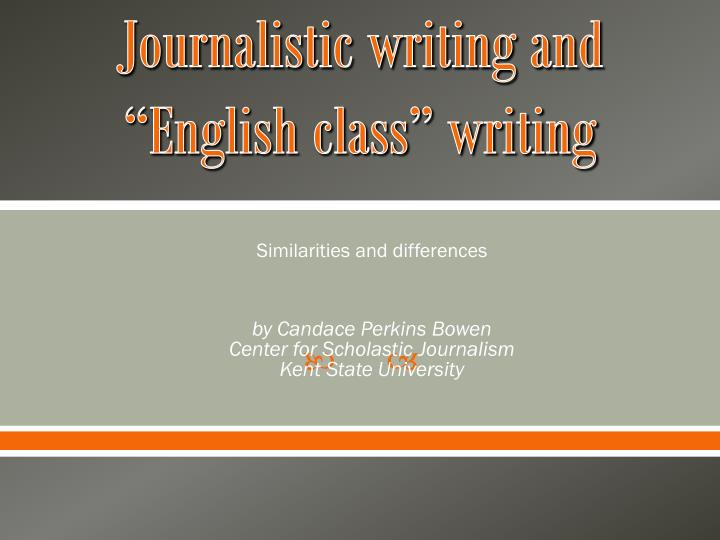 Journalistic writing and english class writing