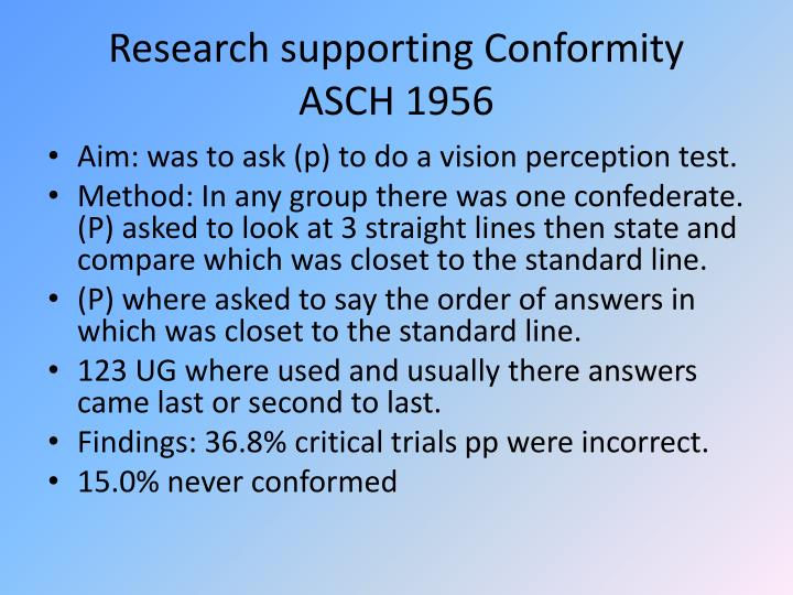 Research supporting Conformity                ASCH 1956