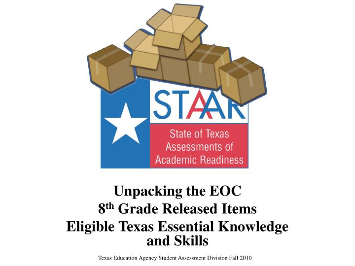 Unpacking the eoc 8 th grade released items eligible texas essential knowledge and skills